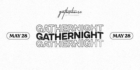 GatherNight // May 28th tickets