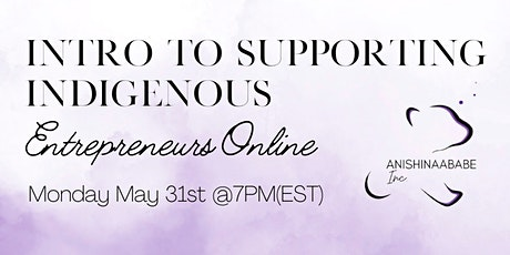 Intro to Supporting Indigenous Entrepreneurs Online tickets