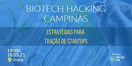Meetup Biotech Campinas - Estratégias para  Tração de Startups ingressos