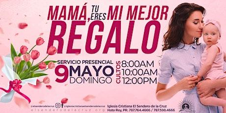 El Sendero de la Cruz - Cultos Día de las Madres  - 9 de mayo 2021 tickets