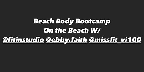Beach Body Bootcamp on the beach/ @fitinstudio @missfit_vi100 @ebby.faith tickets