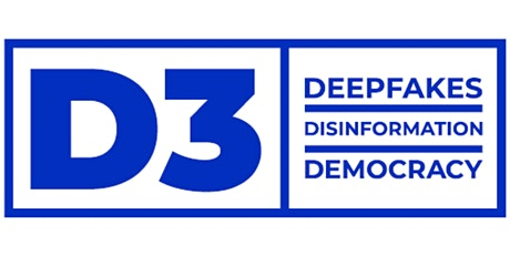 Conference: Deepfakes, Disinformation, and Democracy tickets