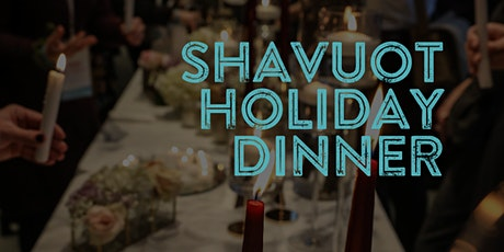 Shavuot Holiday Dinner tickets