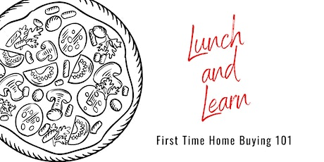 Lunch and Learn: First Time Home Buying 101 tickets