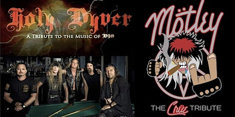 Holy Dyver: A Tribute to the Music of Dio, & Motley: The Crue Tribute tickets