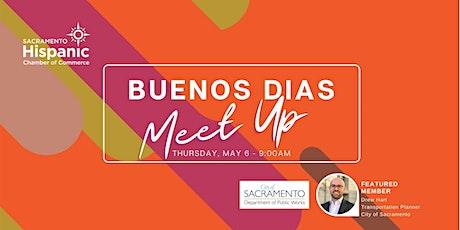 Buenos Dìas Virtual Meet Up Guest Speaker: Drew Hart, City of Sacramento tickets