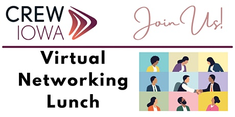 CREW Iowa - Virtual Networking Lunch - MEMBERS-ONLY EVENT tickets