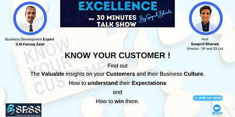 KNOW YOUR CUSTOMER !  EXCELLENCE -The 30 Minutes Talk Show tickets
