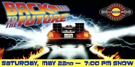 BACK TO THE FUTURE -- Saturday, May 22 at 7:00pm tickets