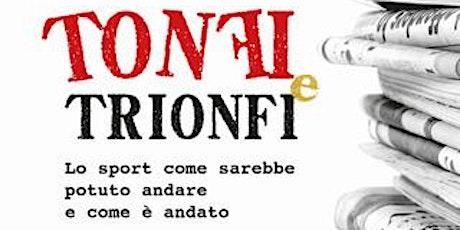 Tonfi e trionfi tickets