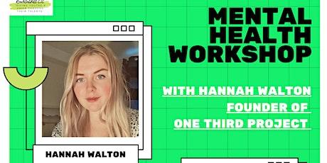 Hannah Walton  Mental Health Workshop tickets