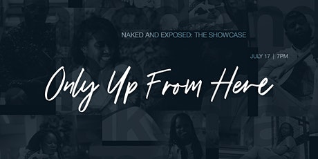 Naked and Exposed: The Showcase (Only Up From Here) tickets