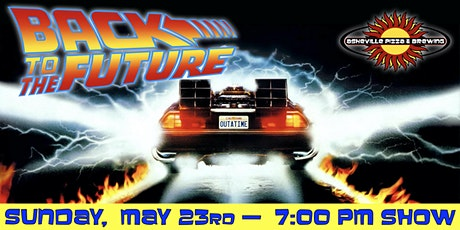 BACK TO THE FUTURE -- Sunday, May 23 at 7:00pm tickets