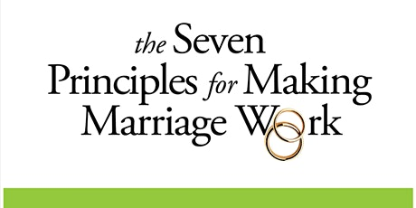 The Gottman Institute's 7 Principles to Making Marriage Work tickets