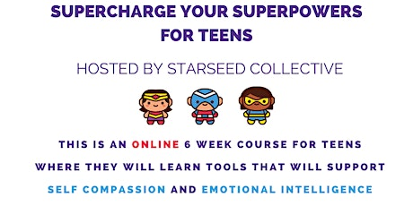 Supercharge to Your Superpowers - 6 week online course for teens tickets