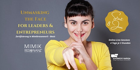 Unmasking the face  for leaders  &  entrepreneurs  (Mimikresonanz®-Basic) Tickets