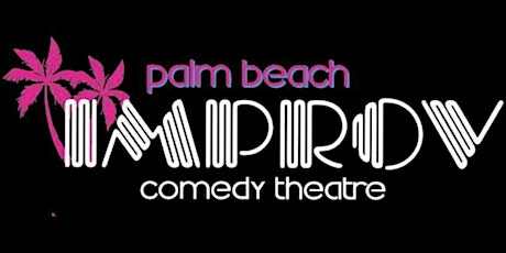 FREE TICKETS | PALM BEACH IMPROV 6/16 | STAND UP COMEDY SHOW tickets