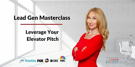 Lead Gen Masterclass  - Leverage Your Elevator Pitch tickets