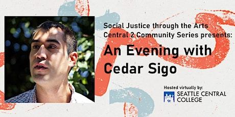 Central 2 Community Series: An Evening with Cedar Sigo tickets