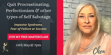 Quit Procrastinating, Perfectionism and other types of Self Sabotage tickets