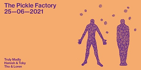 The Pickle Factory with Truly Madly, Hamish & Toby, Tho & Loren  (SOLD OUT) tickets
