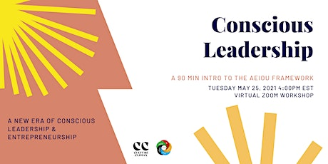 Conscious Leadership Workshop - Intro to the AEIOU Leadership Framework tickets