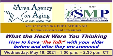 """What the Heck Were You Thinking: How to Have """"The Talk"""" Elders about Scams tickets"""