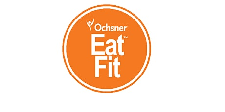 "Copy of Ochsner ""Eat Fit Nola"" presents Chef John Bel of Cavan Restaurant tickets"