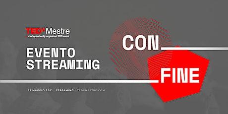 CON|FINE - Evento in diretta streaming biglietti