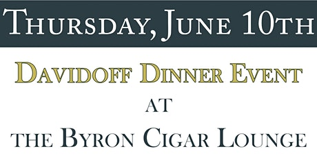 Davidoff Dinner at the Byron Cigar Lounge tickets