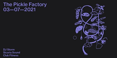 The Pickle Factory with DJ Storm, Sicaria Sound, Club Fitness tickets
