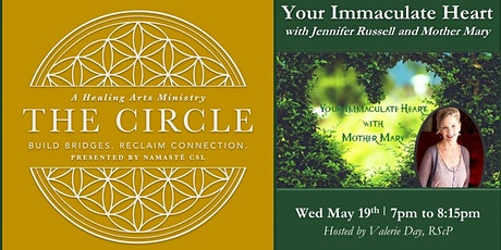 THE CIRCLE - Your Immaculate Heart with Mother Mary tickets