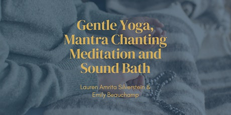 Gentle Yoga, Mantra Chanting Meditation and Sound Bath tickets