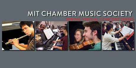 MIT Chamber Music Society Spring Virtual Concert Series: Showcase #2 tickets