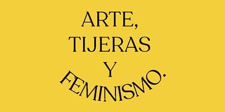 Arte, tijeras y feminismo. tickets