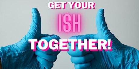 Get Your ISH Together Brunch & Work! tickets