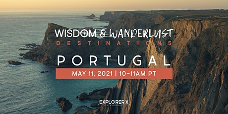 Wisdom & Wanderlust Destinations: Portugal tickets