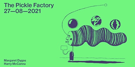 The Pickle Factory with Margaret Dygas, Harry Mccanna tickets