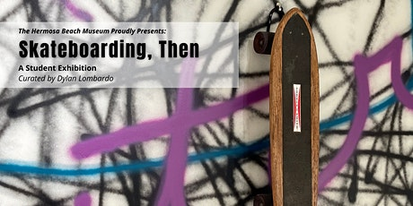 SKATEBOARDING, THEN Exhibition Opening tickets