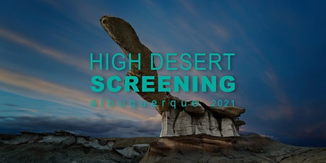 High Desert Screening  albuquerque  2021 tickets
