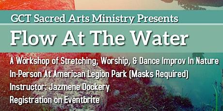 Flow At The Water - Praise Dance Workshop tickets