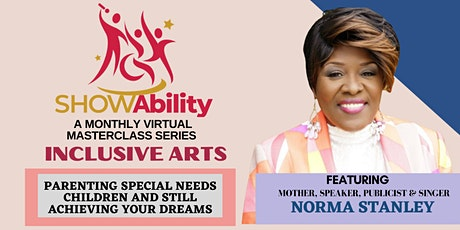 INCLUSIVE ARTS: Parenting Special Needs  and Still Achieving Your Dreams tickets