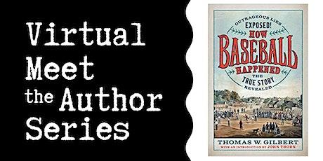 "Virtual Talk: ""How Baseball Happened"" with Thomas Gilbert tickets"