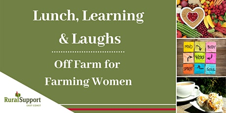 Lunch, Learning and Laughs: Off Farm for Farming Women - TARARUA tickets