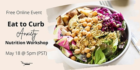 Eat to Curb Anxiety: Nutrition Workshop tickets