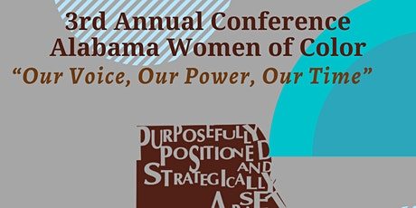 "Alabama Women of Color Conference: ""Our Voice, Our Power, Our Time"" tickets"