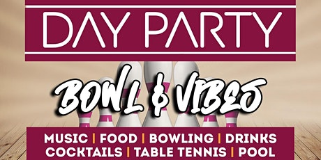 DAY PARTY - Bowl & Vibes tickets