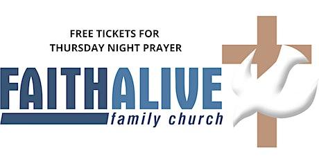 Faith Alive Family Church - Thursday Night Prayer at 7pm tickets