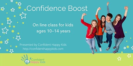 Confidence Boost for Kids -  Virtual Program (ages 10-14) tickets