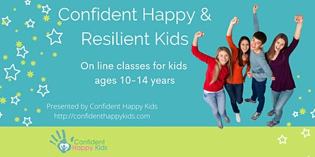 Confident Happy & Resilient Kids (Ages 10-14 years) tickets